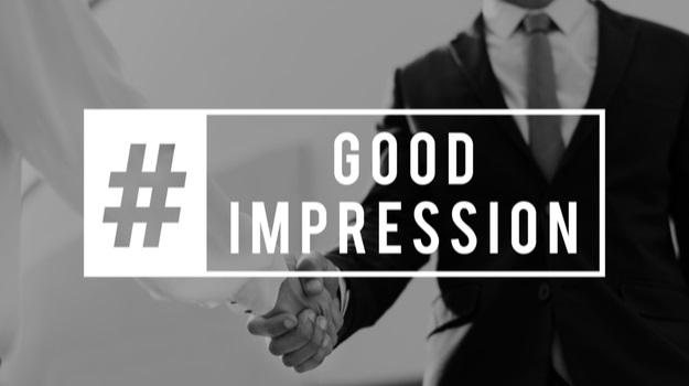 You Never Have a Second Chance to Make a Good First Impression!
