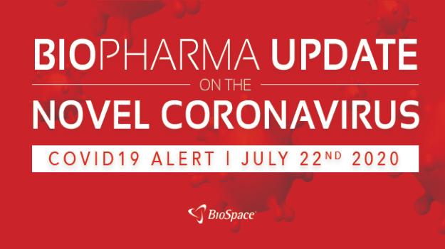 Biopharma Update on the Novel Coronavirus: July 22