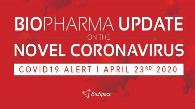 Biopharma Update on the Novel Coronavirus: April 23